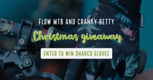 Win a pair of DHaRCO women's gloves from Flow MTB